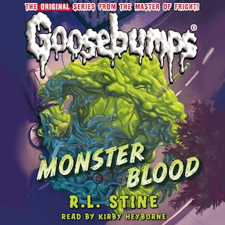 Monster Blood - Classic Goosebumps 3 (Unabridged)