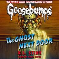 The Ghost Next Door - Classic Goosebumps 29 (Unabridged)