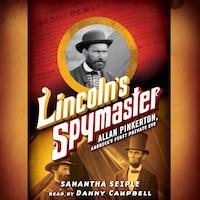Lincoln's Spymaster - Allan Pinkerton, America's First Private Eye (Unabridged)