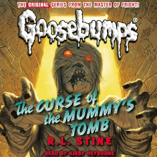 The Curse of the Mummy's Tomb - Classic Goosebumps 6 (Unabridged)