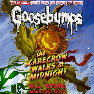 The Scarecrow Walks at Midnight - Classic Goosebumps 16 (Unabridged)