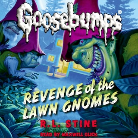 Revenge of the Lawn Gnomes - Classic Goosebumps 19 (Unabridged)