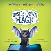 Upside-Down Magic - Upside-Down Magic 1 (Unabridged)