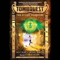 The Stone Warriors - Tombquest 4 (Unabridged)