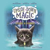 Sticks & Stones - Upside-Down Magic 2 (Unabridged)