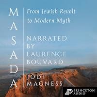 Masada - From Jewish Revolt to Modern Myth (Unabridged)