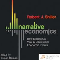 Narrative Economics - How Stories Go Viral and Drive Major Economic Events (Unabridged)