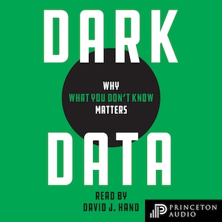 Dark Data - Why What You Don't Know Matters (Unabridged)