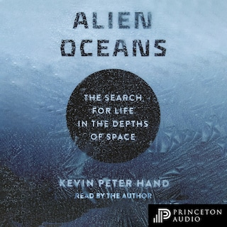 Alien Oceans - The Search for Life in the Depths of Space (Unabridged)