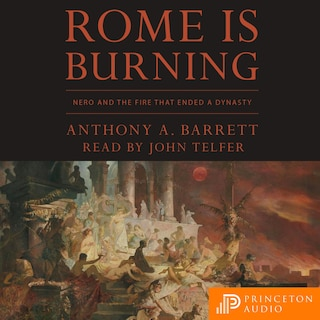 Rome Is Burning - Nero and the Fire That Ended a Dynasty (Unabridged)