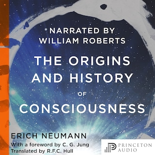 The Origins and History of Consciousness (Unabridged)
