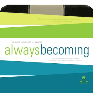 Always Becoming Audio Devotional - New Century Version, NCV