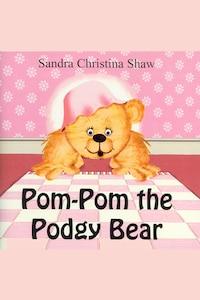 Pom Pom the Podgy Bear