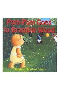 Pom-Pom Goes To Bramble Wood