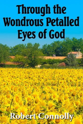 Through the Wondrous Petalled Eyes of God