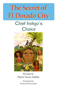 Chief Indigo's Choice