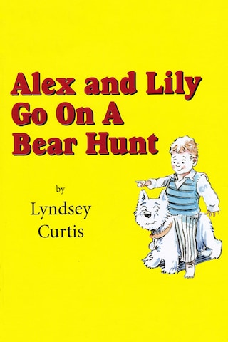 Alex and Lily Go On a Bear Hunt