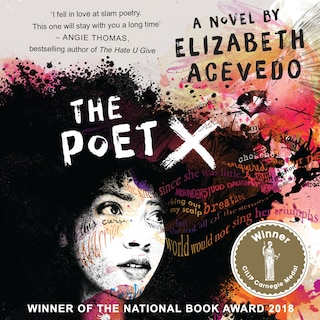 The Poet X – WINNER OF THE CILIP CARNEGIE MEDAL 2019