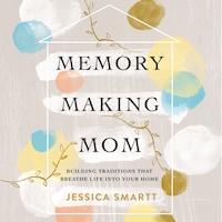 Memory-Making Mom