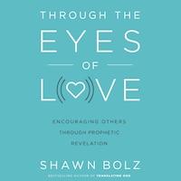 Through the Eyes of Love