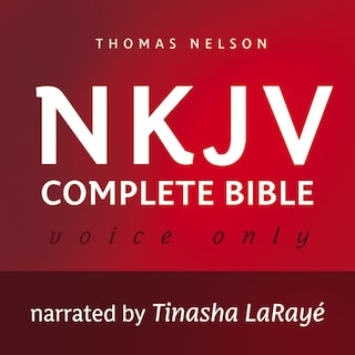 Voice Only Audio Bible - New King James Version, NKJV (Narrated by Tinasha LaRayé): Complete Bible
