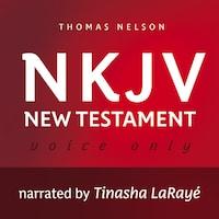 Voice Only Audio Bible - New King James Version, NKJV (Narrated by Tinasha LaRayé): New Testament