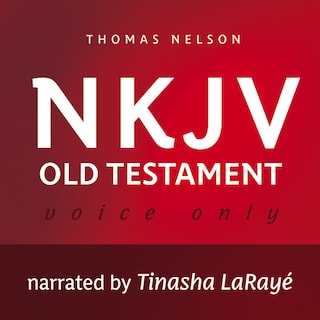 Voice Only Audio Bible - New King James Version, NKJV (Narrated by Tinasha LaRayé): Old Testament
