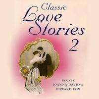 Classic Love Stories 2 (Unabridged)