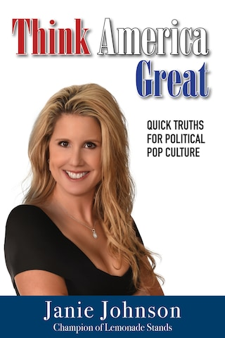 Think America Great: Quick Truths for Political Pop Culture