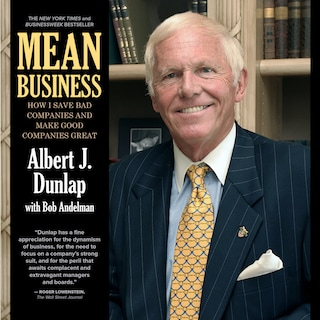 Mean Business - How I Save Bad Companies and Make Good Companies Great (Abridged)