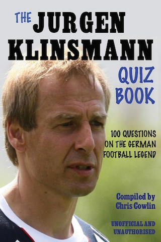 The Jürgen Klinsmann Quiz Book