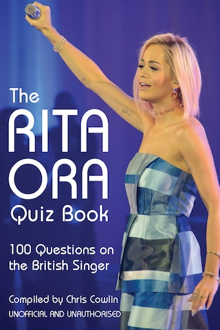 The Rita Ora Quiz Book