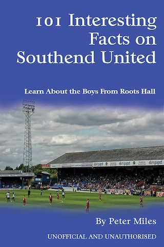 101 Interesting Facts on Southend United