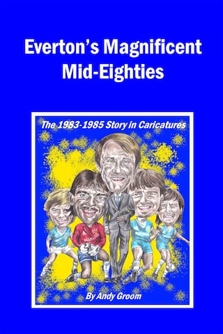 Everton's Magnificent Mid-Eighties