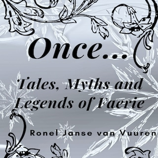Once...Tales, Myths and Legends of Faerie
