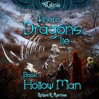 Where Dragons Lie - Book I - Hollow Man