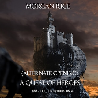 A Quest of Heroes: Book #1 in the Sorcerer's Ring (Alternative Opening)