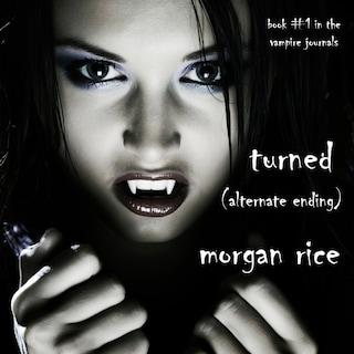 Turned: Book #1 in the Vampire Journals (Alternative Ending)