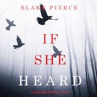 If She Heard (A Kate Wise Mystery—Book 7)