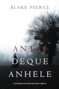Antes De Que Anhele (Un Misterio con Mackenzie White—Libro 10)