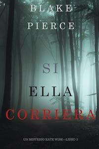 Si Ella Corriera (Un Misterio Kate Wise—Libro 3)