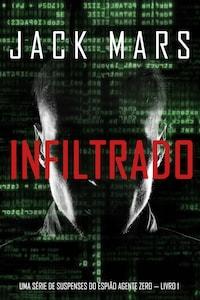 Infiltrado: Uma série de suspenses do espião Agente Zero — Livro nº1