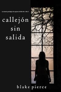 Callejón Sin Salida (Un misterio psicológico de suspenso de Chloe Fine - Libro 3)