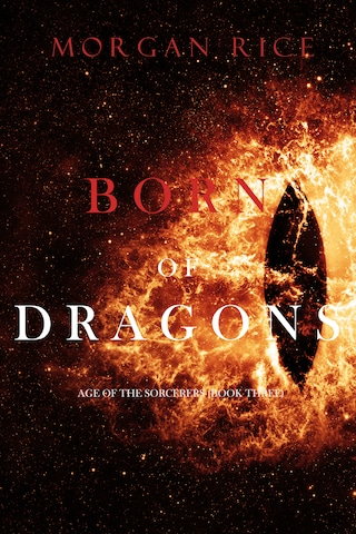 Born of Dragons (Age of the Sorcerers—Book Three)
