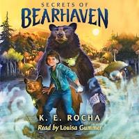 Secrets of Bearhaven - Secrets of Bearhaven, Book 1 (Unabridged)