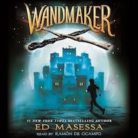 Wandmaker - Wandmaker 1 (Unabridged)