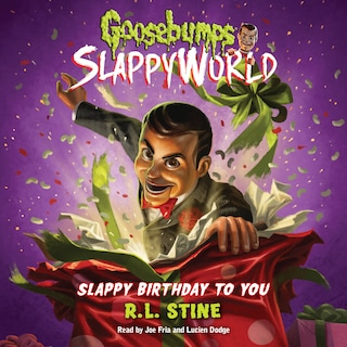 Slappy Birthday to You - Goosebumps SlappyWorld 1 (Unabridged)