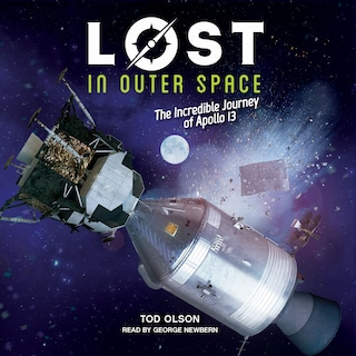 Lost in Outer Space: The Incredible Journey of Apollo 13 - Lost 2 (Unabridged)