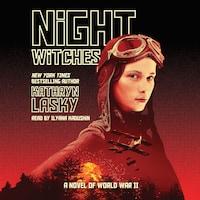 Night Witches - A Novel of World War II (Unabridged)