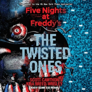 The Twisted Ones - Five Nights at Freddy's, Book 2 (Unabridged)